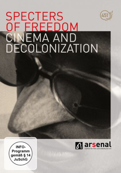 Specters of Freedom - Cinema and Decolonization