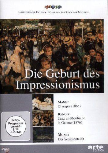 Die Geburt des Impressionismus: Manet / Renoir / Monet (Neuauflage)