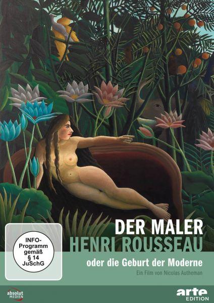 Der Maler Henri Rousseau oder die Geburt der Moderne