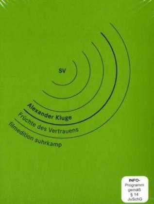 Alexander Kluge: Früchte des Vertrauens