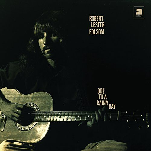 Folsom, Robert Lester - Ode To A Rainy Day: Archives 1972-1975