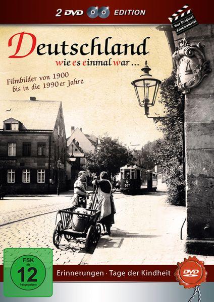 Deutschland wie es einmal war: Erinnerungen - Tage der Kindheit