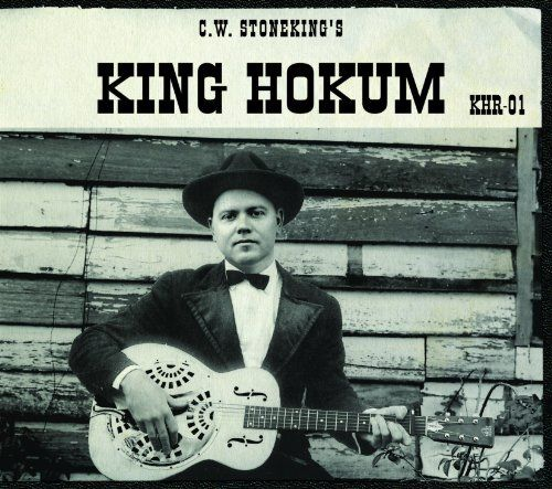 Stoneking, C.W. - King Hokum