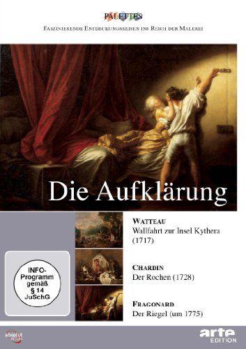Die Aufklärung: Watteau - Chardin - Fragonard