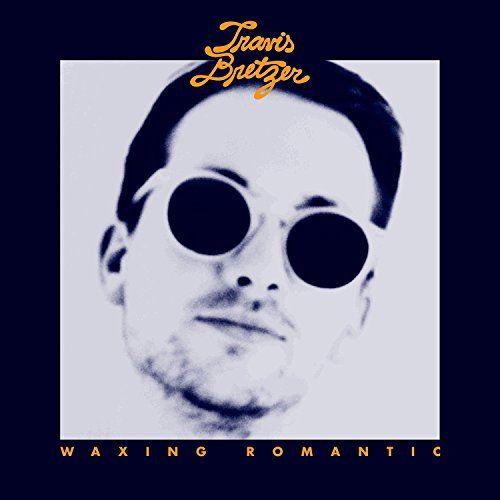Bretzer, Travis - Waxing Romantic (LP)