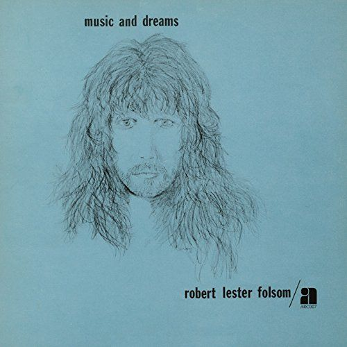 Folsom, Robert Lester - Music And Dreams
