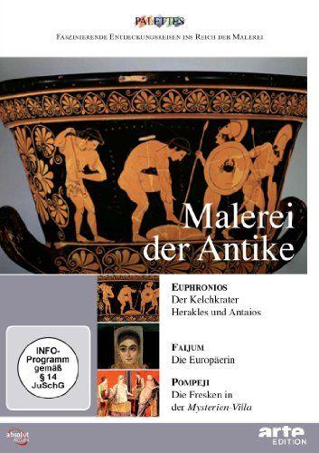 Malerei der Antike: Euphronios - Faijum - Pompeji