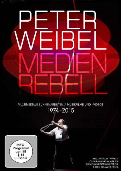 Peter Weibel. Medienrebell. Medienopern, Video- und Musikfilme 1974 - 2015