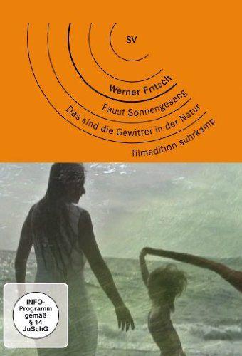 Werner Fritsch: Faust Sonnengesang / Das sind die Gewitter in der Natur