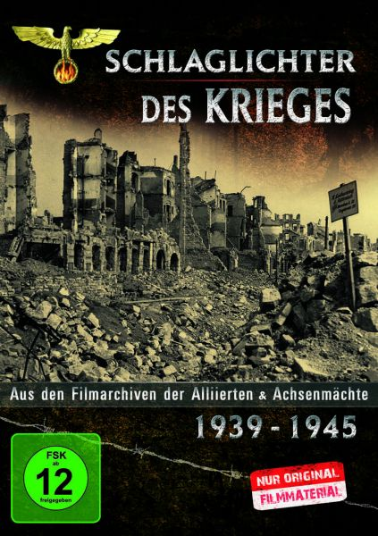 Schlaglichter des Krieges 1939-1945