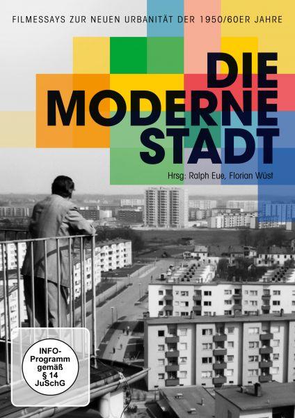 Die Moderne Stadt: 6 Filmessays Zur Neuen Urbanität Der 1950/60er Jahre
