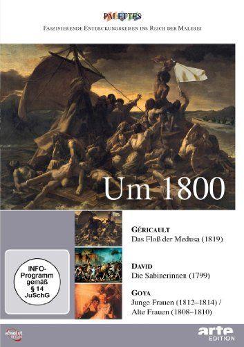 Um 1800: Gericault - David - Goya