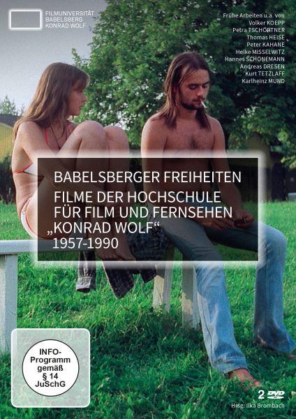 Babelsberger Freiheiten - Filme der Hochschule für Film und Fernsehen Konrad Wolf 1957 - 1990