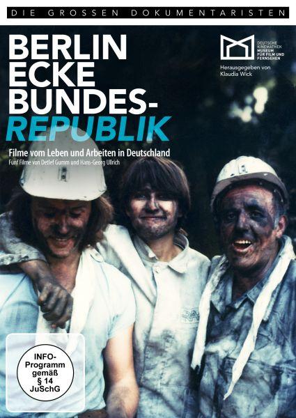 Berlin, Ecke Bundesrepublik - Filme vom Leben und Arbeiten in Deutschland