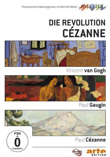 Die Revolution Cezanne: Gauguin / Van Gogh / Cezanne (Neuauflage)